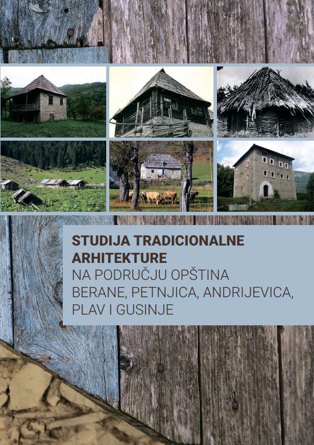 Studija tradicionalne arhitekture na području opština Berane, Petnjica, Andrijevica, Plav i Gusinje